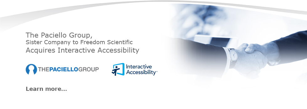 The Paciello Group, sister company to Freedom Scientific, acquires Interactive Accessibility. Learn more.
